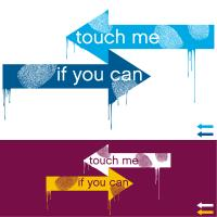 Touch me if you can!