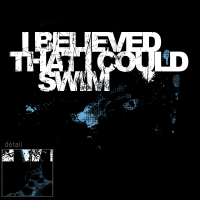 I believed that icould swim...