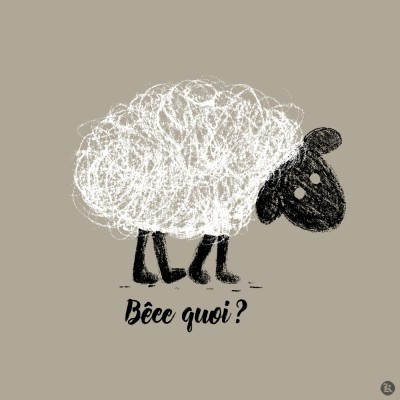 Bêee quoi ?