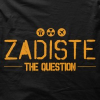 Zadiste the question ?