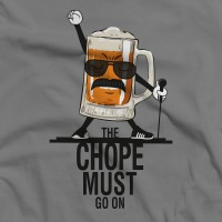 THE CHOPE MUST GO ON